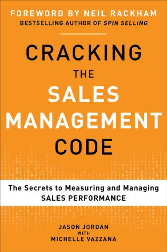 Cracking the Sales Management Code : The Secrets to Measuring and Managing Sales Performance
