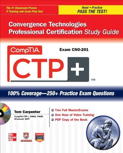 CompTIA CTP+ Convergence Technologies Professional Certification Study Guide (Exam CN0-201) [With CDROM] 9780071767576