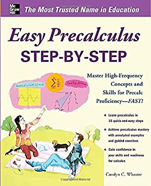 Easy Precalculus Step-By-Step: Master High-Frequency Concepts and Skills for Precalc Proficiency -- FAST! 9780071767675