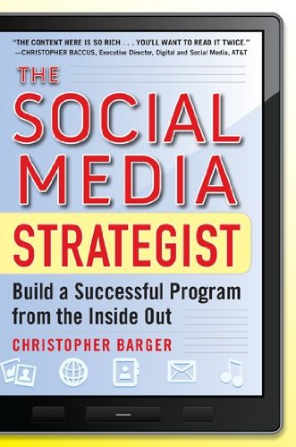 The Social Media Strategist: Build a Successful Program from the Inside Out 9780071768252