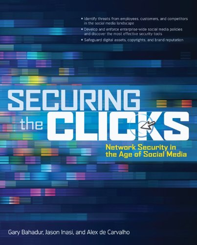 Securing the Clicks: Network Security in the Age of Social Media 9780071769051