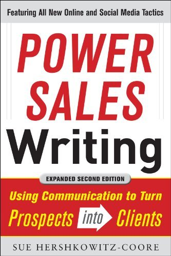 Power Sales Writing: Using Communication to Turn Prospects Into Clients 9780071770149