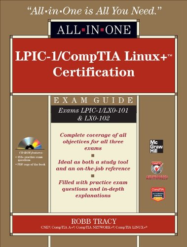 LPIC-1/CompTIA Linux+ Certification All-In-One Exam Guide [With CDROM] 9780071771573