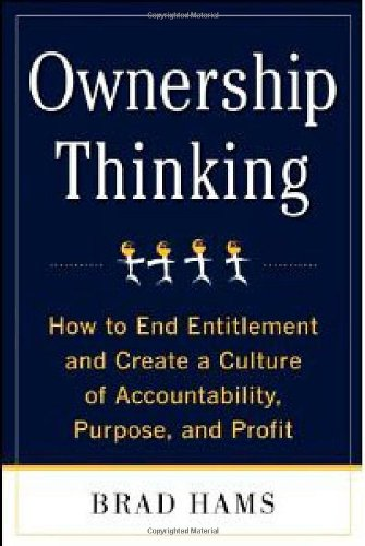 Ownership Thinking: How to End Entitlement and Create a Culture of Accountability, Purpose, and Profit 9780071772457