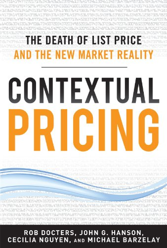 Contextual Pricing: The Death of List Price and the New Market Reality 9780071772464