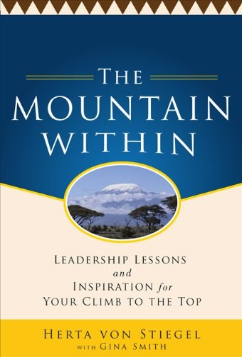 The Mountain Within: Leadership Lessons and Inspiration for Your Climb to the Top 9780071773065