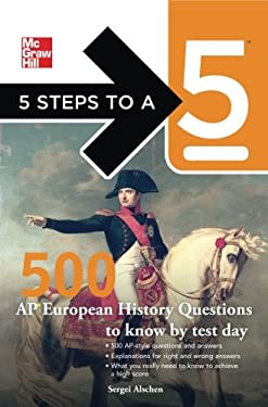 5 Steps to a 5 500 AP European History Questions to Know by Test Day 9780071774475