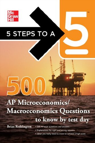 500 AP Microeconomics/Macroeconomics Questions to Know by Test Day 9780071774499
