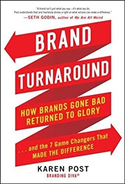 Brand Turnaround: How Brands Gone Bad Returned to Glory ...and the Seven Game Changers That Made the Difference 9780071775281