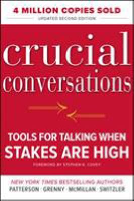 Crucial Conversations: Tools for Talking When Stakes Are High, Second Edition 9780071775304