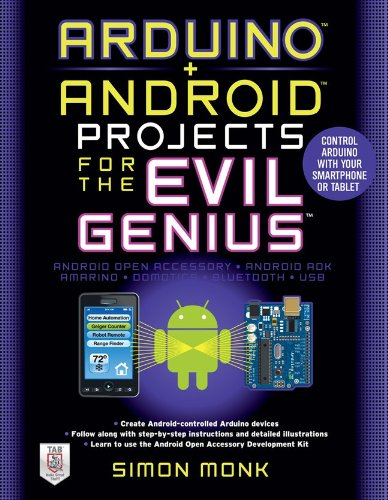 Arduino + Android Projects for the Evil Genius: Control Arduino with Your Smartphone or Tablet 9780071775960