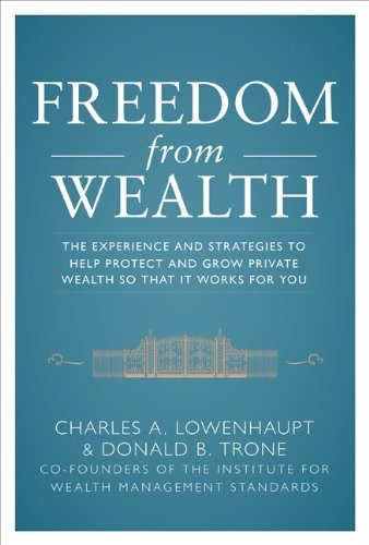 Freedom from Wealth: The Experience and Strategies to Help Protect and Grow Private Wealth 9780071777636