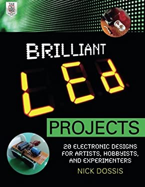 Brilliant Led Projects: 20 Electronic Designs for Artists, Hobbyists, and Experimenters 9780071778220