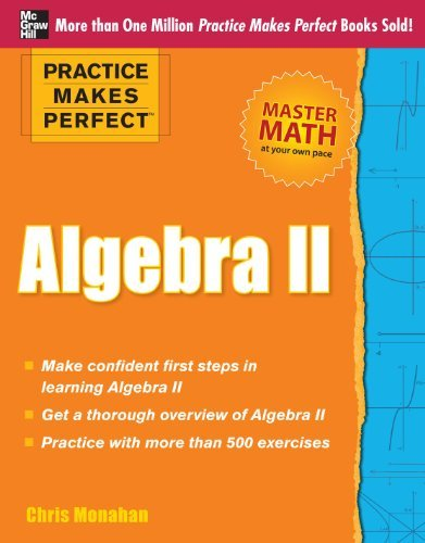 Practice Makes Perfect Algebra II 9780071778411