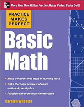 Practice Makes Perfect Basic Math 9780071778459