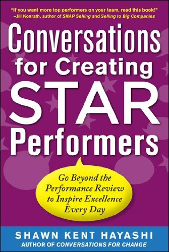 Conversations for Creating Star Performers: Go Beyond the Performance Review to Inspire Excellence Every Day 9780071779944