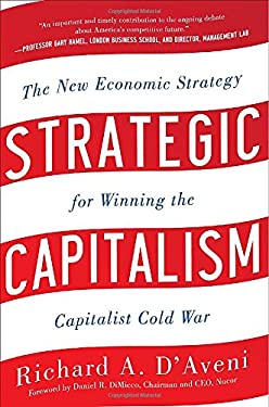 Strategic Capitalism: The New Economic Strategy for Winning the Capitalist Cold War: The New Economic Strategy for Winning the Capitalist Cold War 9780071781169