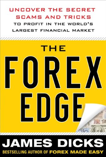 The Forex Edge: Uncover the Secret Scams and Tricks to Profit in the World's Largest Financial Market 9780071781183