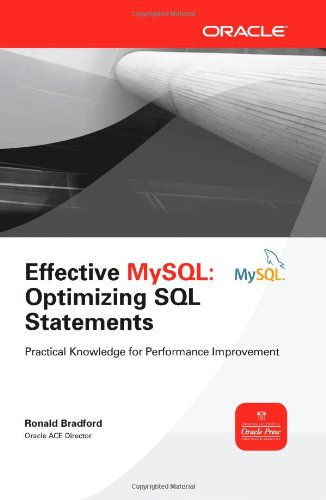 Effective MySQL: Optimizing SQL Statements: Practical Knowledge for Performance Improvement 9780071782791