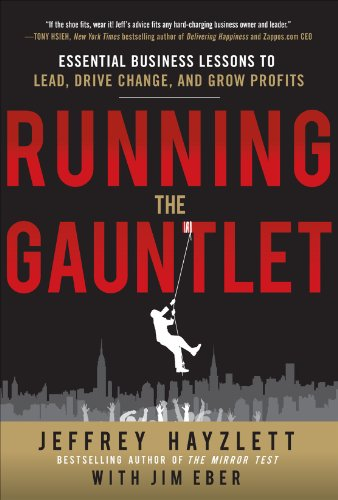 Running the Gauntlet: Essential Business Lessons to Lead, Drive Change, and Grow Profits 9780071784092