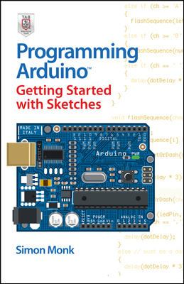 Programming Arduino Getting Started with Sketches 9780071784221