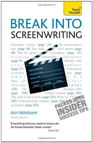 Break Into Screenwriting, 5th Edition: A Teach Yourself Guide 9780071785334