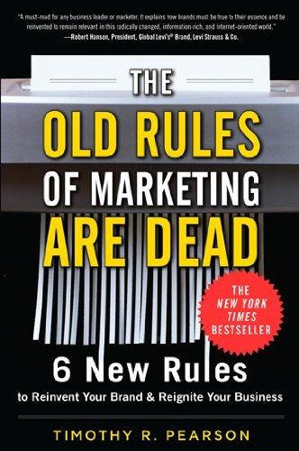 The Old Rules of Marketing Are Dead: 6 New Rules to Reinvent Your Brand & Reignite Your Business 9780071788229