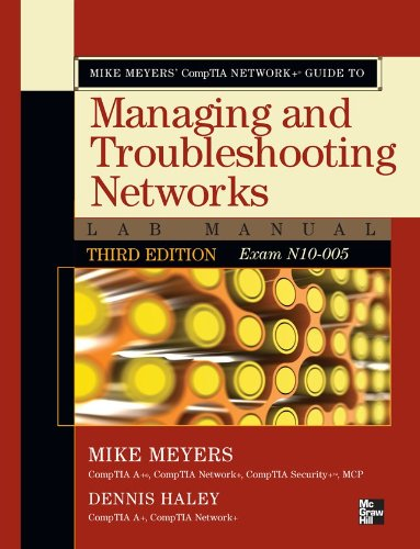 Mike Meyers' CompTIA Network+ Guide to Managing and Troubleshooting Networks Lab Manual (Exam N10-005) 9780071788830