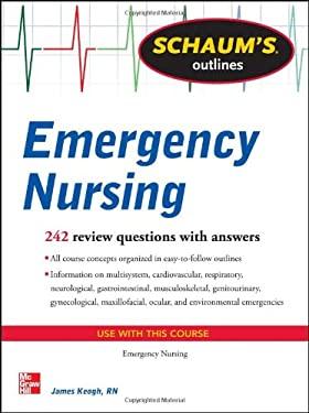 Schaum's Outline of Emergency Nursing 9780071789806