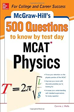 McGraw-Hill's 500 MCAT Physics Questions to Know by Test Day 9780071792011