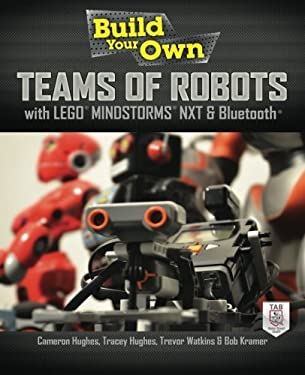Build Your Own Teams of Robots with Lego(r) Mindstorms(r) Nxt and Bluetooth(r): Build Your Own Networked Robots 9780071798563