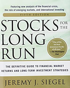 Stocks for the Long Run 5/E: The Definitive Guide to Financial Market Returns & Long-Term Investment Strategies 9780071800518