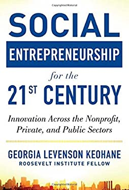 Social Entrepreneurship for the 21st Century: Innovation Across the Non-Profit, Public, and Private Sectors 9780071801676