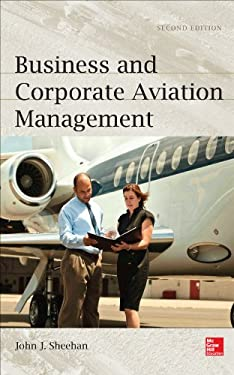 Business and Corporate Aviation Management, Second Edition 9780071801904