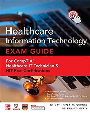 Hit Healthcare Information Technology Exam Guide for Comptia Healthcare It Technician and Health It Professional Certifications 9780071802802