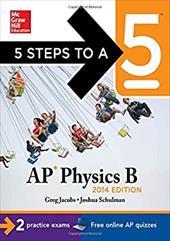 5 Steps to a 5 AP Physics B 2014
