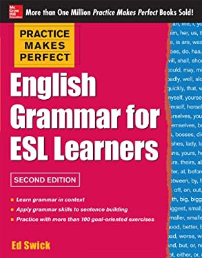 Practice Makes Perfect English Grammar for ESL Learners, 2nd Edition 9780071807371