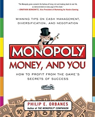 Monopoly, Money, and You: How to Profit from the Game's Secrets of Success 9780071808439