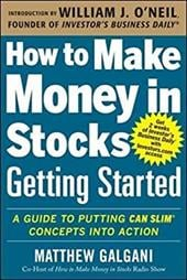 How to Make Money in Stocks Getting Started: A Guide to Putting Can Slim Concepts Into Action 19447411