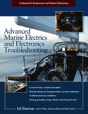Advanced Marine Electronics and Troubleshooting: A Manual for Boatowners and Marine Technicians 9780071810777