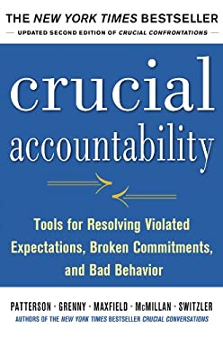 Crucial Accountability: Tools for Resolving Violated Expectations, Broken Commitments, and Bad Behavior