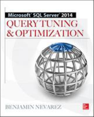 Microsoft SQL Server 2014 Query Tuning and Optimization