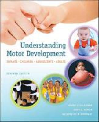Understanding Motor Development: Infants, Children, Adolescents, Adults 9780073376509