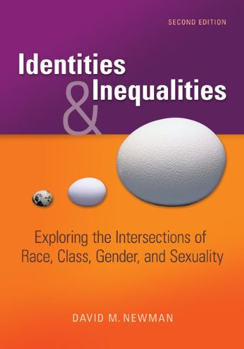 Identities and Inequalities: Exploring the Intersections of Race, Class, Gender, and Sexuality 9780073380100