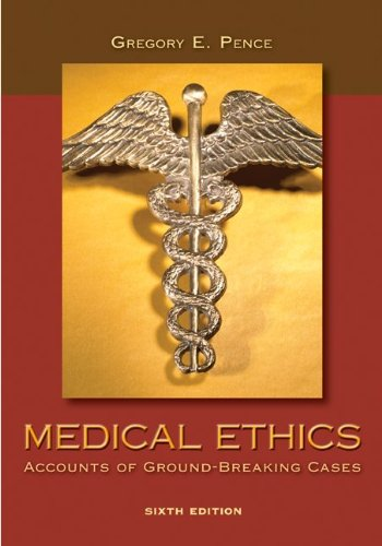 Medical Ethics: Accounts of Ground-Breaking Cases 9780073407494