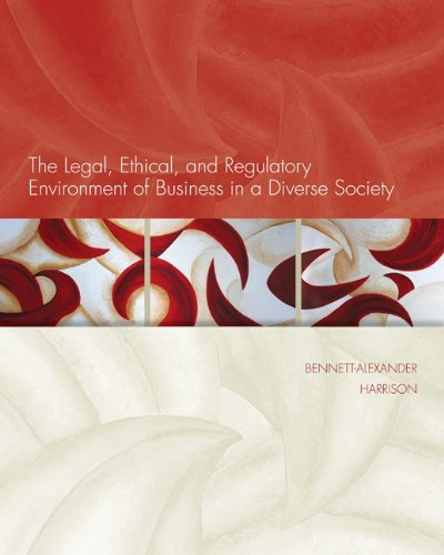The Legal, Ethical, and Regulatory Environment of Business in a Diverse Society 9780073524924