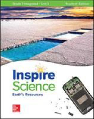 Inspire Science: Integrated G7 Write-In Student Edition Unit 3 (INTEGRATED SCIENCE)