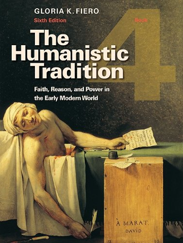 The Humanistic Tradition, Book 4: Faith, Reason, and Power in the Early Modern World 9780077346263