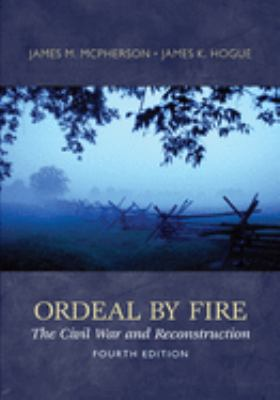 Ordeal by Fire: The Civil War and Reconstruction 9780077430351