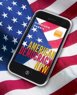 American Democracy Now with Connect Plus American Government and Learnsmart 9780077485931